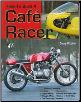 How To Build A Cafe Racer (SKU: CARTECH -WP873)
