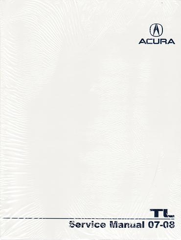 2007 2008 acura tl factory service manual rh autorepairmanuals biz 2002 acura tl factory service manual 2007 acura tl factory service manual